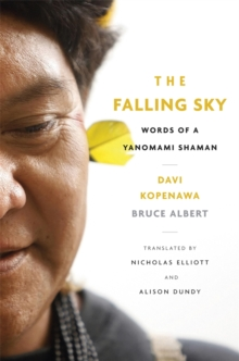 Image for The falling sky  : words of a Yanomami shaman