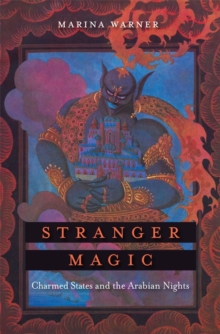 Image for Stranger magic  : charmed states and the Arabian nights