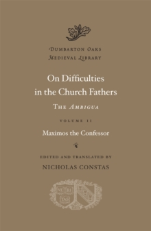 Image for On difficulties in the church fathers  : the AmbiguaVolume II