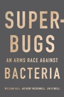 Image for Superbugs  : an arms race against bacteria