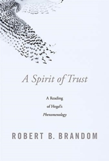 Image for A Spirit of Trust : A Reading of Hegel's <i>Phenomenology</i>