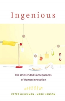 Image for Ingenious : The Unintended Consequences of Human Innovation