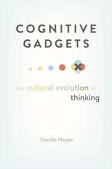 Image for Cognitive gadgets  : the cultural evolution of thinking