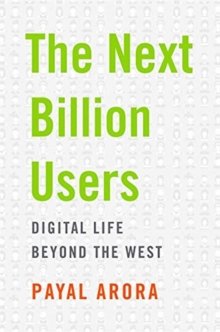 Image for The Next Billion Users : Digital Life Beyond the West