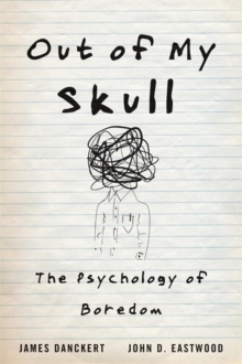 Image for Out of my skull  : the psychology of boredom
