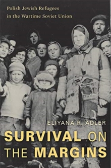 Image for Survival on the Margins : Polish Jewish Refugees in the Wartime Soviet Union