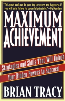 Image for Maximum Achievement : Strategies and Skills that Will Unlock Your Hidden Powers to Succeed