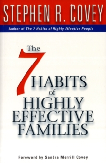 Image for The 7 habits of highly effective families  : building a beautiful family culture in a turbulent world
