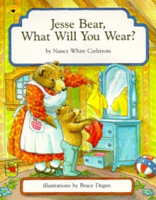Image for Jesse Bear, What Will You Wear?
