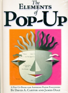 Image for The Elements Of Pop-up : A Pop-Up Book for Aspiring Paper Engineers
