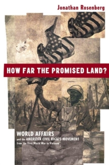 Image for How far the promised land?  : world affairs and the American civil rights movement from the First World War to Vietnam