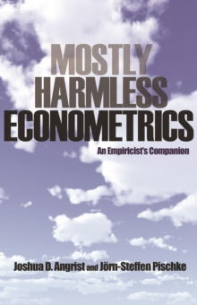 Image for Mostly harmless econometrics  : an empiricist's companion