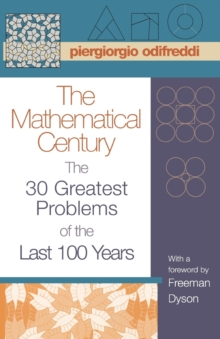 Image for The mathematical century  : the 30 greatest problems of the last 100 years