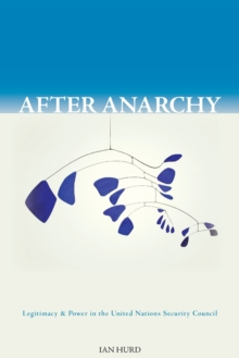 Image for After anarchy  : legitimacy and power at the United Nations Security Council