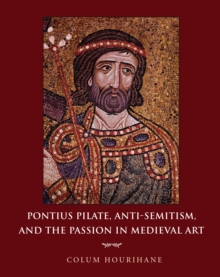Image for Pontius Pilate, anti-semitism, and the Passion in medieval art