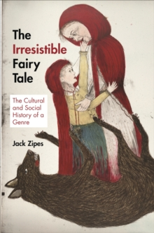 Image for The irresistible fairy tale  : the cultural and social history of a genre