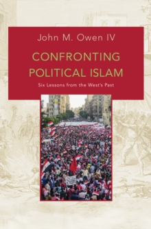 Image for Confronting Political Islam : Six Lessons from the West's Past