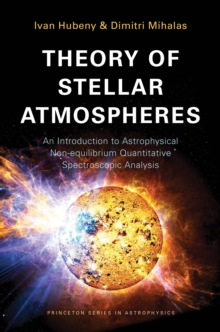 Image for Theory of Stellar Atmospheres : An Introduction to Astrophysical Non-equilibrium Quantitative Spectroscopic Analysis