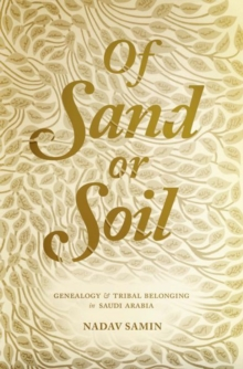 Image for Of sand or soil  : genealogy and tribal belonging in Saudi Arabia