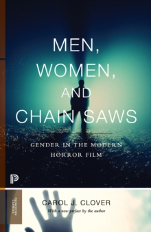 Image for Men, women, and chain saws  : gender in the modern horror film
