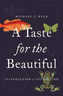Image for A taste for the beautiful  : the evolution of attraction