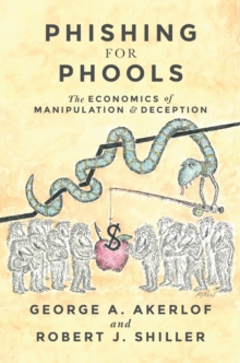 Image for Phishing for phools  : the economics of manipulation and deception