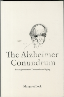 Image for The Alzheimer conundrum  : entanglements of dementia and aging