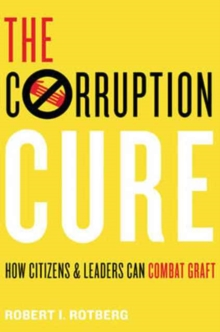 Image for The Corruption Cure : How Citizens and Leaders Can Combat Graft