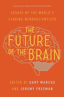 Image for The Future of the Brain : Essays by the World's Leading Neuroscientists
