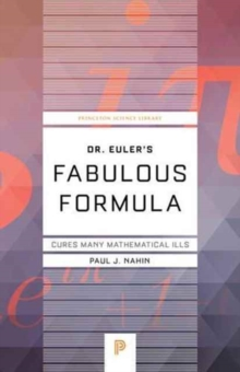 Image for Dr. Euler's Fabulous Formula : Cures Many Mathematical Ills