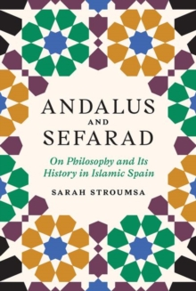 Image for Andalus and Sefarad : On Philosophy and Its History in Islamic Spain