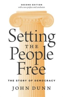 Image for Setting the people free  : the story of democracy