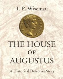 Image for The House of Augustus : A Historical Detective Story