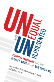 Image for Unequal and unrepresented  : political inequality and the people's voice in the new gilded age