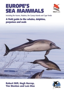 Image for Europe's Sea Mammals Including the Azores, Madeira, the Canary Islands and Cape Verde : A field guide to the whales, dolphins, porpoises and seals