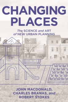 Image for Changing Places : The Science and Art of New Urban Planning