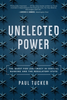 Image for Unelected power  : the quest for legitimacy in central banking and the regulatory state