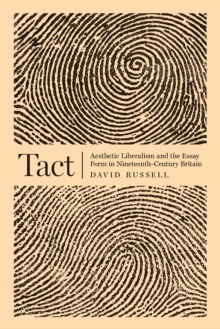 Image for Tact : Aesthetic Liberalism and the Essay Form in Nineteenth-Century Britain