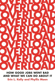 Image for Overload: How Good Jobs Went Bad and What We Can Do About It