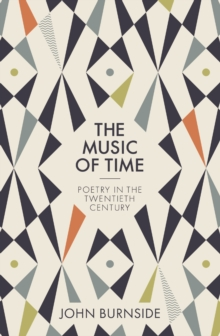 Image for The Music of Time : Poetry in the Twentieth Century
