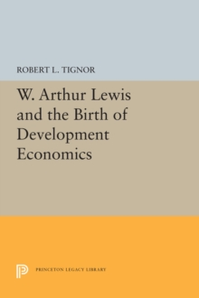 Image for W. Arthur Lewis and the Birth of Development Economics