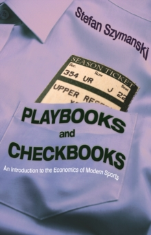 Image for Playbooks and Checkbooks : An Introduction to the Economics of Modern Sports