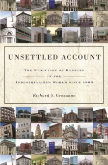Image for Unsettled Account : The Evolution of Banking in the Industrialized World since 1800