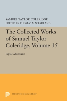 Image for The Collected Works of Samuel Taylor Coleridge, Volume 15 : Opus Maximum