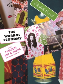 Image for The Warhol economy: how fashion, art, and music drive New York City