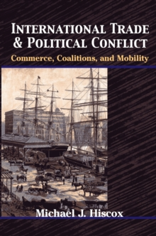 Image for International trade and political conflict: commerce, coalitions, and mobility