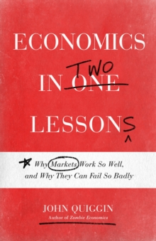 Image for Economics in two lessons  : why markets work so well, and why they can fail so badly