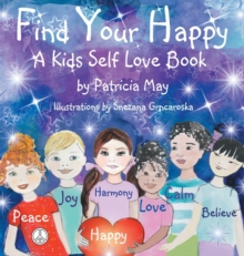 Image for Find Your Happy : A Kids Self Love Book