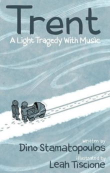 Image for Trent  : a light tragedy with music