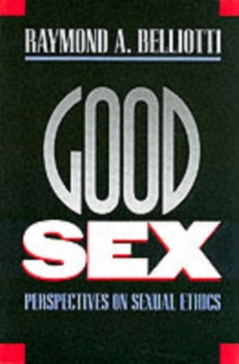 Image for Good Sex : Perspectives on Sexual Ethics